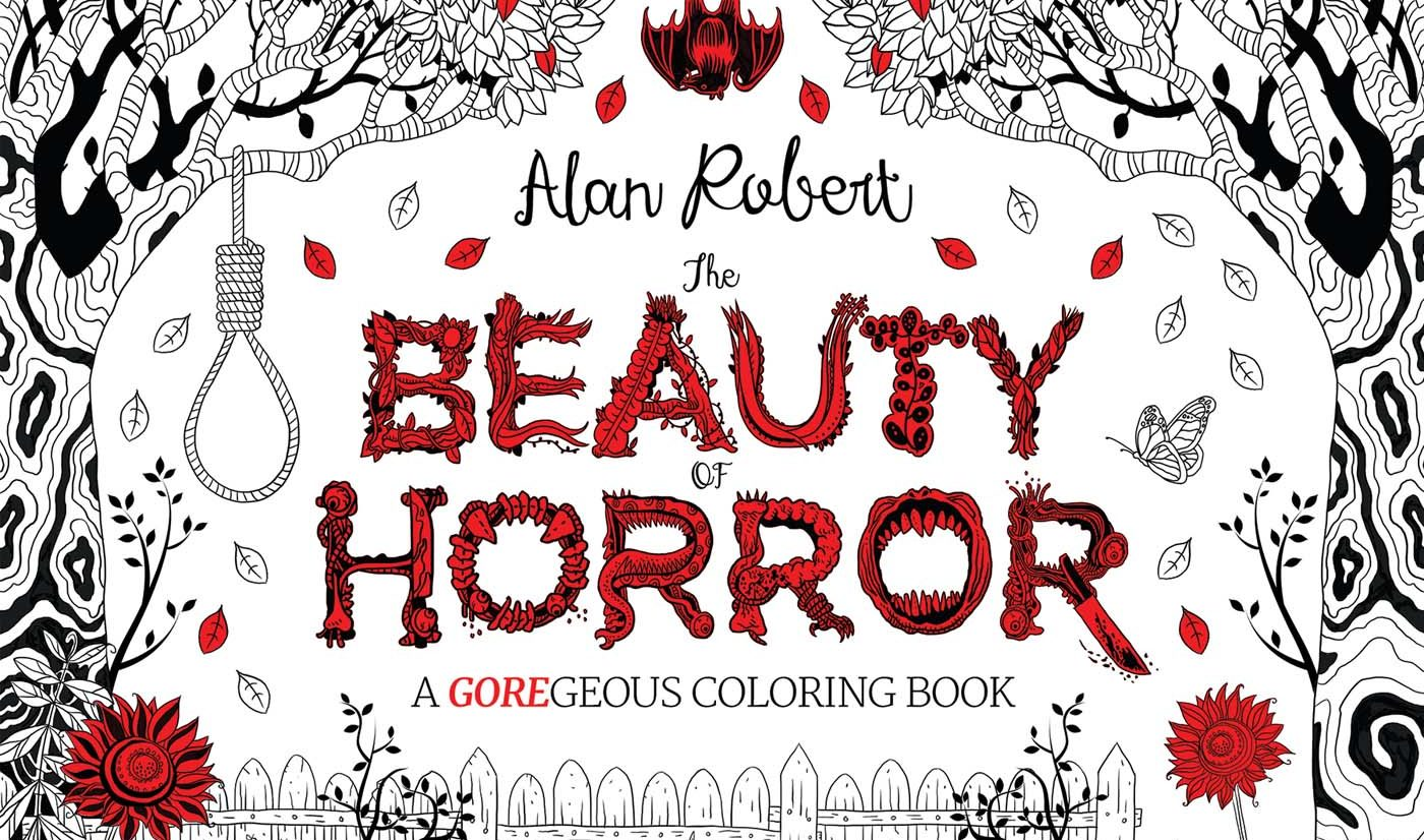 the beauty of horror a goregeous coloring book in october