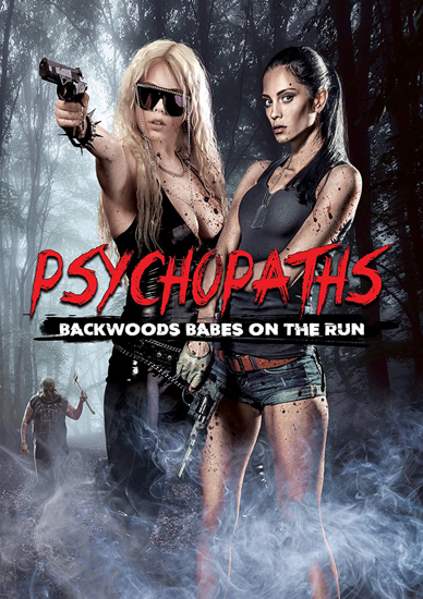 Psychopaths Backwoods Babes On The Run
